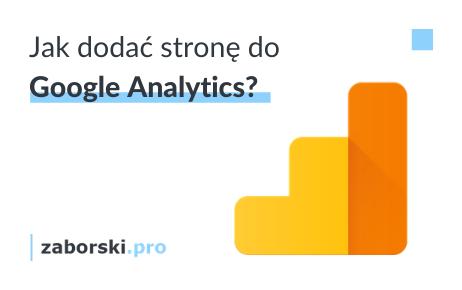 Jak dodać stronę do Google Analytics